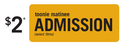 $2 toonie matinee admission (select films)